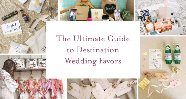 The Ultimate Guide To Destination Wedding Favors Ideas Inspo