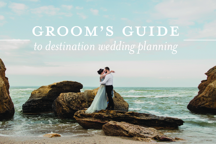 Groom 39 s guide to destination wedding planning for Destination wedding planning guide