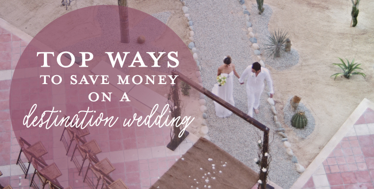 Save Money on a Destination Wedding